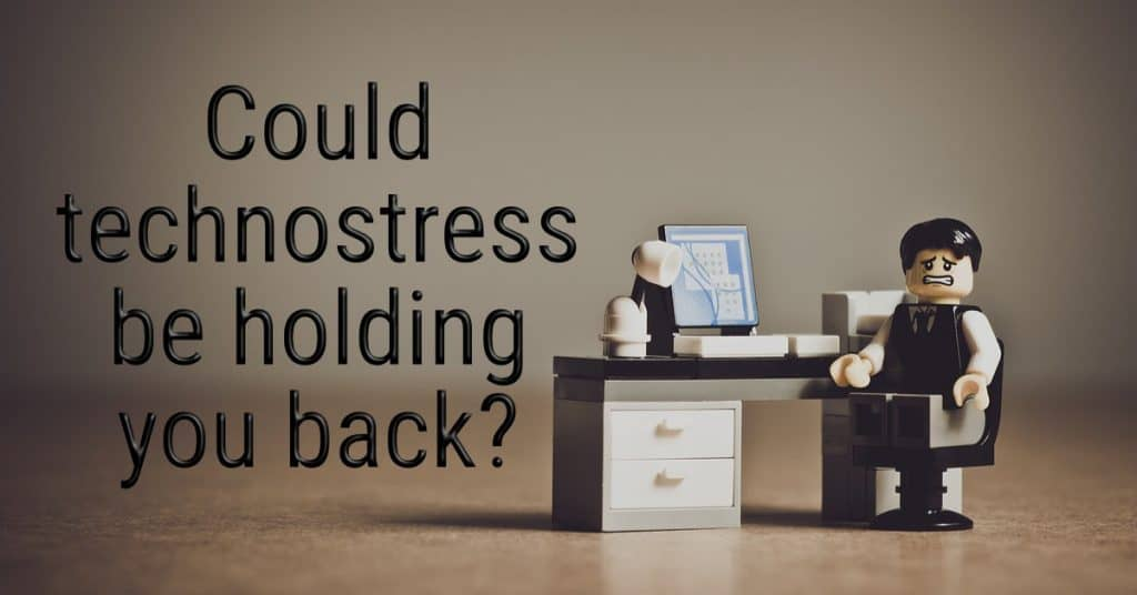 Could technostress be holding you back